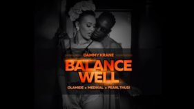 Dammy Krane Balance Well featuring Olamide Medikal and Pearl Thusi