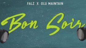 Falz featuring Olu Maintain Bon soir