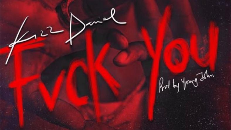 "Kizz Daniel Bashes Don Jazzy And Wizkid In ""F**k You"""