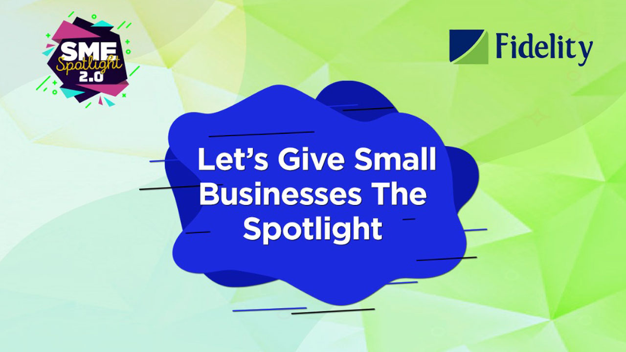 Fidelity SME Spotlight 2.0 – Putting Small Businesses on the Map thumbnail
