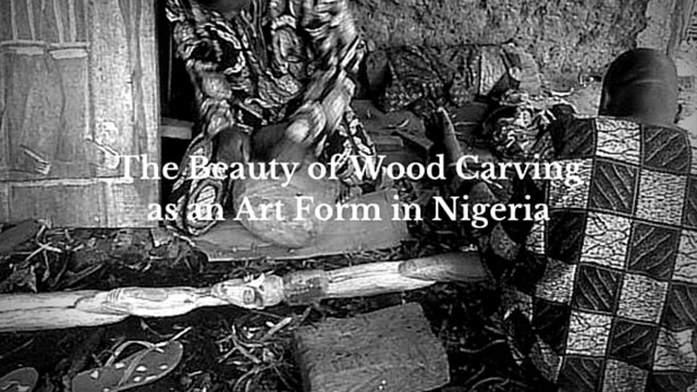 The beauty of wood carving as an art form in nigeria